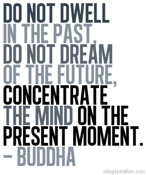 Do Not Dwell in the Past Buddha