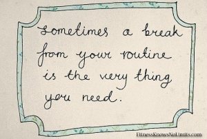 A break from your routine